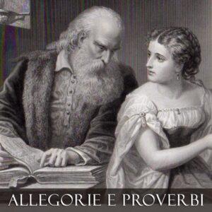 ALLEGORIE E PROVERBI